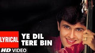 Yeh Dil Tere Bin Lyrical Video Song | Sonu Nigam   - YouTube
