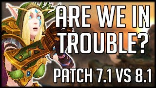 CONTENT GETTING WORSE? Comparing Patch 8.1 to 7.1 In Legion   WoW Battle for Azeroth