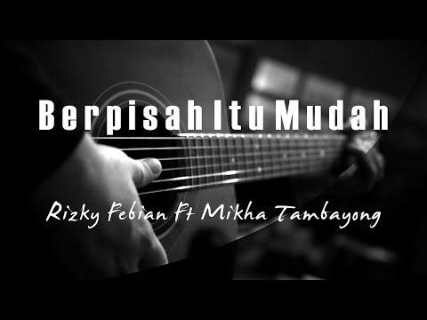 Berpisah Itu Mudah - Rizky Febian Ft Mikha Tambayong ( Acoustic Karaoke )