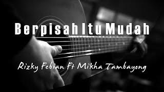 Berpisah Itu Mudah   Rizky Febian Ft Mikha Tambayong ( Acoustic Karaoke )