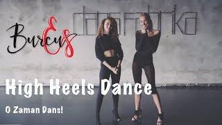 BurcuEs | High Heels Dance | O Zaman Dans