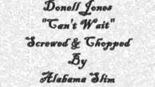 Can't Wait Donell Jones Screwed & Chopped By Alabama Slim