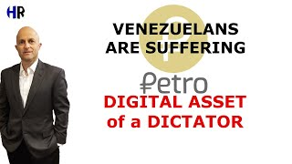 Cryptocurrency | Petro a tool of the Venezuelan Dictatorship | Not real Digital Asset or Blockchain