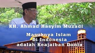 KH Ahmad Hasyim Muzadi  Masuknya Islam Diindonesia Merupakan Keajaiban Dunia