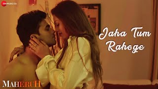Download Video Jaha Tum Rahoge | Maheruh | Amit Dolawat & Drisha More | Altamash Faridi | Kalyan Bhardhan MP3 3GP MP4