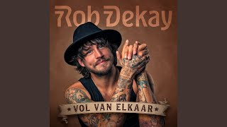 Rob Dekay - Vol Van Elkaar video