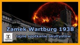 Zamek Wartburg 1938 – tajne spotkanie okultystów
