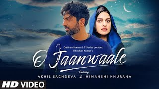 O Jaanwaale Song | Akhil Sachdeva | Himanshi Khurana | Kunaal Vermaa | Bhushan Kumar - Download this Video in MP3, M4A, WEBM, MP4, 3GP