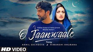 O Jaanwaale Song | Akhil Sachdeva | Himanshi Khurana | Kunaal Vermaa | Bhushan Kumar