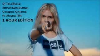 Emrah Karaduman - Cevapsız Çınlama Ft Aleyna Tilki 1 Saat (1 Hour)