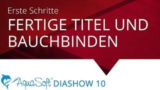Titel und Bauchbinden aus der Toolbox (AquaSoft DiaShow / Stages 10)