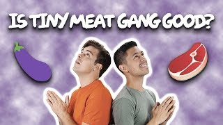 Is Tiny Meat Gang Good?