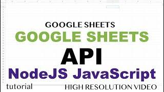 Google Sheets API - JavaScript NodeJS Tutorial