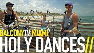 HOLY DANCES - FRAILTY (BalconyTV)