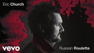 Eric Church Russian Roulette