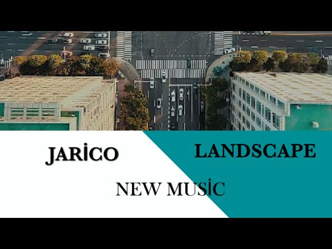 Jarico - Landscape is free to be used and monetised-new music