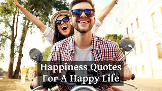 Happiness Quotes - Inspirational Video