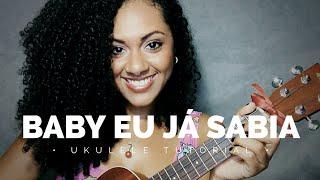 Baby, Eu Já Sabia - Sandy & Junior (ukulele Tutorial) | @elisalecrin