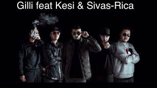 Gilli feat Kesi & Sivas-Rica( snapchat:👻shakhawan78👻