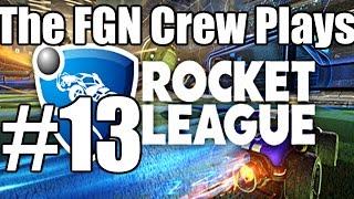 The FGN Crew Plays: Rocket League #13 - Mutation (PC)