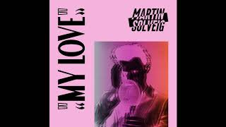 Martin Solveig   My Love (Extended Mix)
