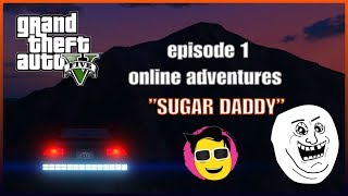 GTA V Online: Sugar Daddy