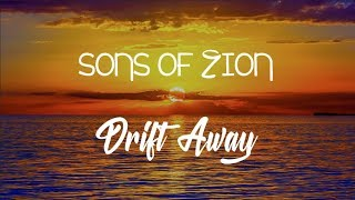 Sons Of Zion   Drift Away   With Lyrics