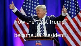 How the LAST TRUMP became US President!