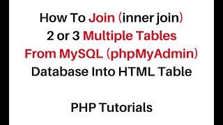 inner join multiple tables from mysql phpmyadmin php 5.6