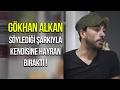 Gökhan Alkan'ın Seslendirdiği Şarkı Hadi Be Dedirtti