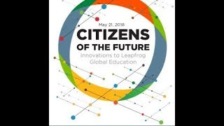 Citizens of the Future: Innovations to Leapfrog Global Education