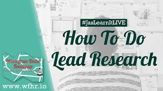 HOW TO DO LEAD RESEARCH | #JASLEARNIT 026