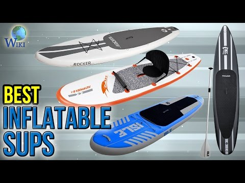 10 Best Inflatable SUPs 2017