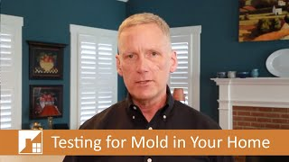 Home Inspection Mold Testing for Mold in Your Home