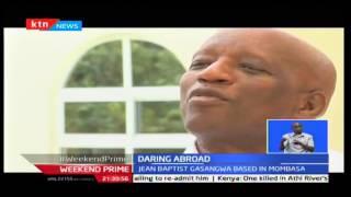 KTN Prime: Daring Abroad-Jean Gasangwa, a Rwandese daring in Kenya, September 24th 2016