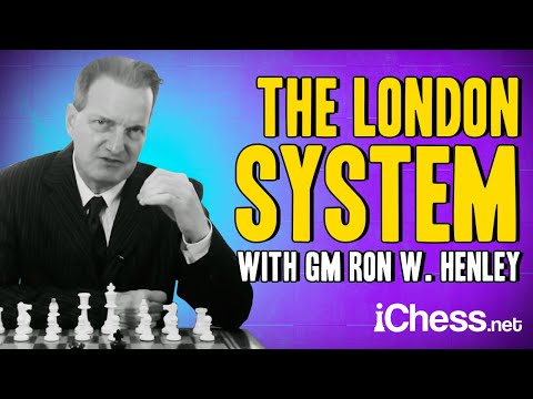 The London System - A Legendary Chess Opening For White (with GM Ron W. Henley)