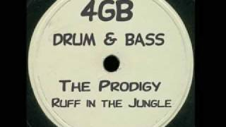 The Prodigy - Ruff in the Jungle (4GB's Drum & Bass Remix)