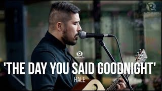 'The Day You Said Goodnight' – Hale