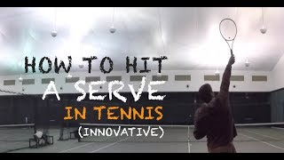 How To Hit A Serve In Tennis | Innovative Learning From Scratch  (TENFITMEN - Episode 52)