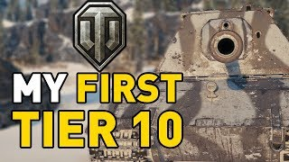 My FIRST T10 Tank in World of Tanks