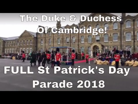 Duke & Duchess Of Cambridge FULL CEREMONY - St Patrick's Day Parade 2018