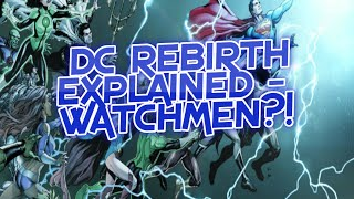 WATCHMEN IN DC REBIRTH?! DC REBIRTH EXPLAINED