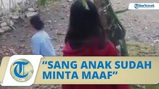 Terkuak Masalah Anak Dorong Ibunya Sampai Jatuh & Videonya Viral, Kini Pelaku Sudah Minta Maaf