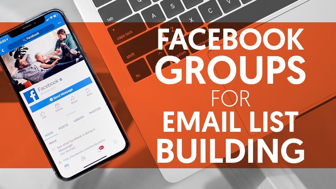 How to Leverage Facebook Groups for Building an Email List