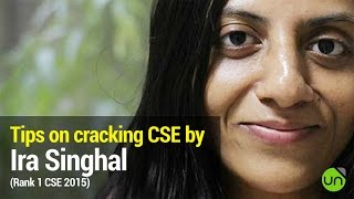 Tips on cracking UPSC CSE by Ira Singhal (Rank 1)