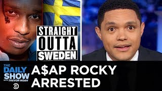 A$AP Rocky Arrested in Sweden After a Street Altercation | The Daily Show