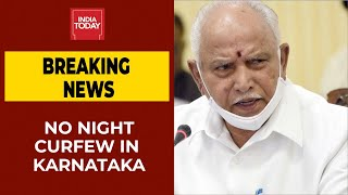 Karnataka Withdraws Night Curfew Day After Announcing it | Breaking News | India Today - Download this Video in MP3, M4A, WEBM, MP4, 3GP