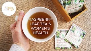 Raspberry Leaf Tea For Women's Health | Healthy Grocery Girl