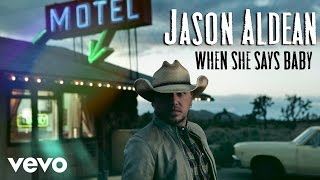 Gambar cover Jason Aldean - When She Says Baby (Audio Only)