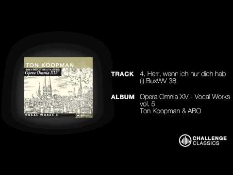 play video:Ton Koopman - Opera Omnia XIV, Buxtehude; Herr, wenn ich nur dich hab